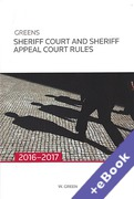Cover of Greens Sheriff Court and Sheriff Appeal Court Rules 2016-2017 (Book & eBook Pack)