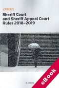 Cover of Greens Sheriff Court and Sheriff Appeal Court Rules 2018-2019 (eBook)