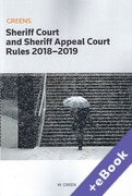 Cover of Greens Sheriff Court and Sheriff Appeal Court Rules 2018-2019 (Book & eBook Pack)