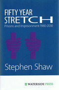 Cover of Fifty Year Stretch: Prisons and Imprisonment 1980-2030