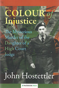 Cover of The Colour of Injustice: The Mysterious Murder of the Daughter of a High Court Judge