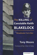 Cover of The Killing of Constable Keith Blakelock: The Broadwater Farm Riot