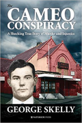 Cover of The Cameo Conspiracy: A Shocking True Story of Murder and Injustice