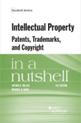 Cover of Intellectual Property, Patents, Trademarks, and Copyright in a Nutshell
