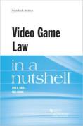 Cover of Video Game Law in a Nutshell