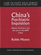 Cover of China's Psychiatric Inquisition: Dissent, Psychiatry and the Law in Post-1949 China