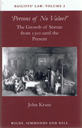 Cover of Bailiffs' Law Volume 2: Persons of No Value? - The Growth of Statute from 1500 until the Present