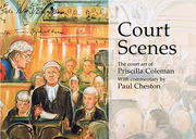 Cover of Court Scenes: The Court Art of Priscilla Coleman