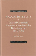 Cover of A Court in the City: Civil and Commercial Litigation in London at the Beginning of the 21st Century