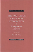 Cover of The 1980 Hague Abduction Convention: Comparative Aspects