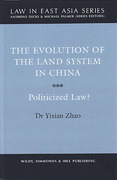 Cover of The Evolution of the Land System in China: Politicized Law?
