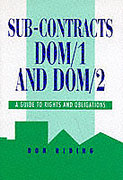Cover of Sub-contracts DOM/1 and DOM/2: A Guide to Rights and Obligations