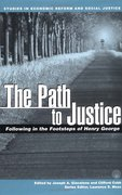 Cover of The Path to Justice Following in the Footsteps of Henry George