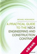 Cover of A Practical Guide to the NEC4 Engineering and Construction Contract (eBook)