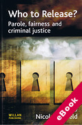 Cover of Who To Release: Parole, Fairness and Criminal Justice (eBook)