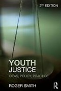 Cover of Youth Justice: Ideas, Policy, Practice