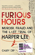 Cover of Furious Hours: Murder, Fraud and the Last Trial of Harper Lee