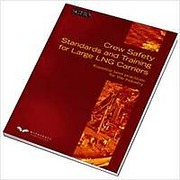 Cover of Crew Safety Standards and Large LNG Carriers: Essential Best Practices for the Industry