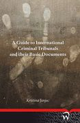 Cover of A Guide to International Criminal Tribunals and their Basic Documents