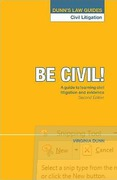 Cover of Be Civil: A Guide to Learning Civil Litigation and Evidence