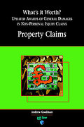 Cover of What's It Worth? Updated Awards of General Damages in Non-Personal Injury Claims Volume 1: Property Claims
