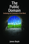 Cover of The Public Domain: Enclosing the Commons of the Mind